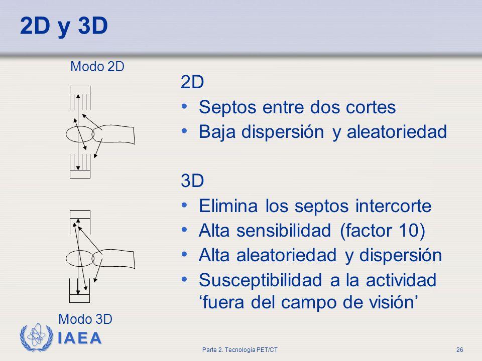 2D y 3D 2D Septos entre dos cortes Baja dispersión y aleatoriedad 3D