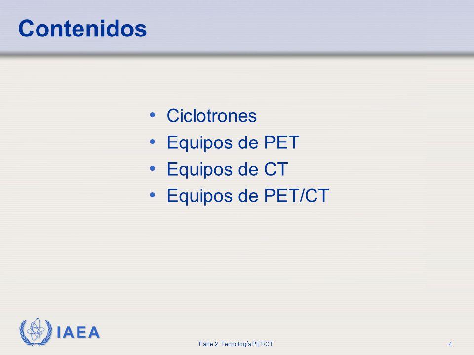 Contenidos Ciclotrones Equipos de PET Equipos de CT Equipos de PET/CT