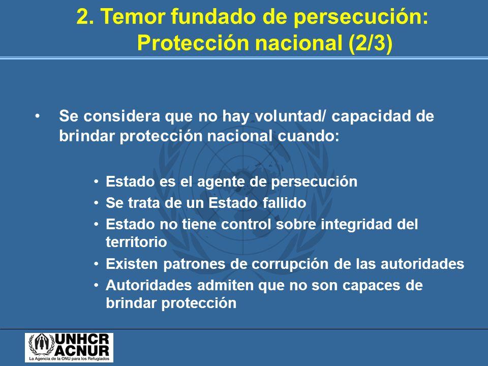 2. Temor fundado de persecución: Protección nacional (2/3)