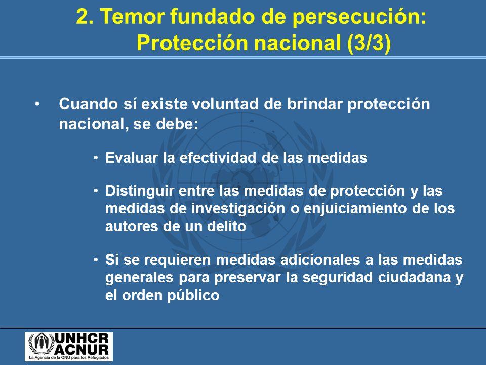 2. Temor fundado de persecución: Protección nacional (3/3)