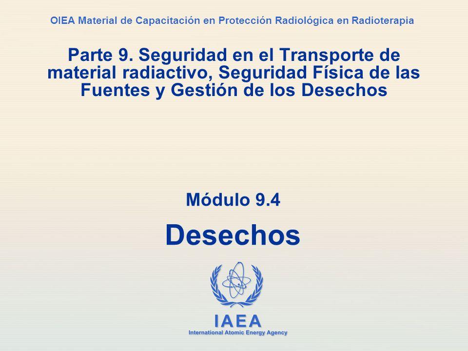 Parte 9. Seguridad en el Transporte de material radiactivo, Seguridad Física de las Fuentes y Gestión de los Desechos