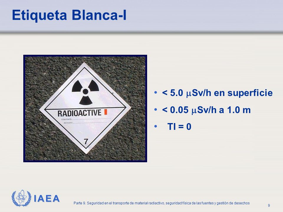 Etiqueta Blanca-I < 5.0 Sv/h en superficie < 0.05 Sv/h a 1.0 m