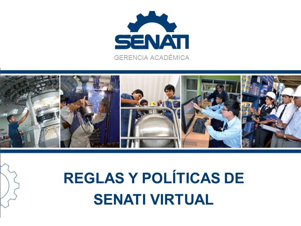 REGLAS Y POLÍTICAS DE SENATI VIRTUAL