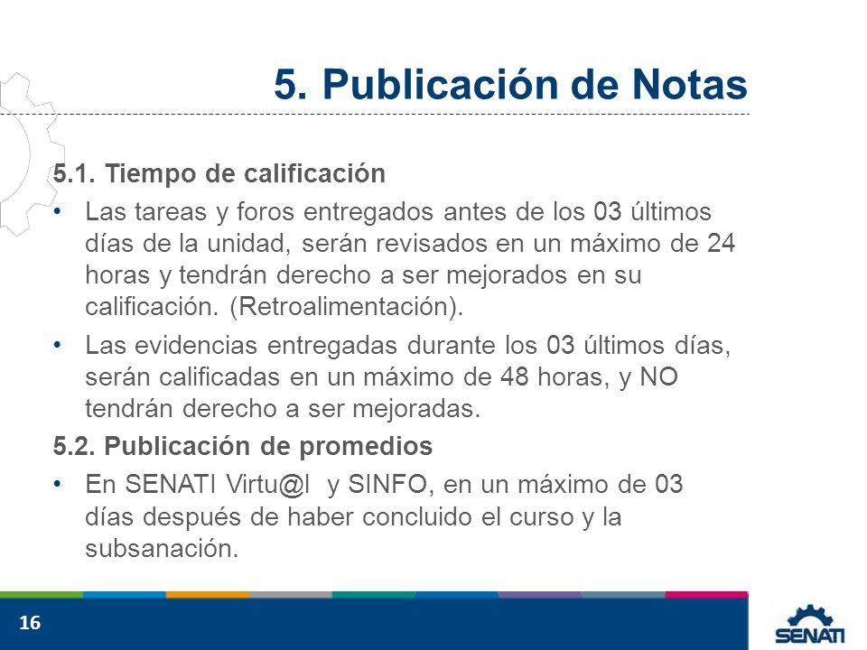 Publicación de Notas 5.1. Tiempo de calificación