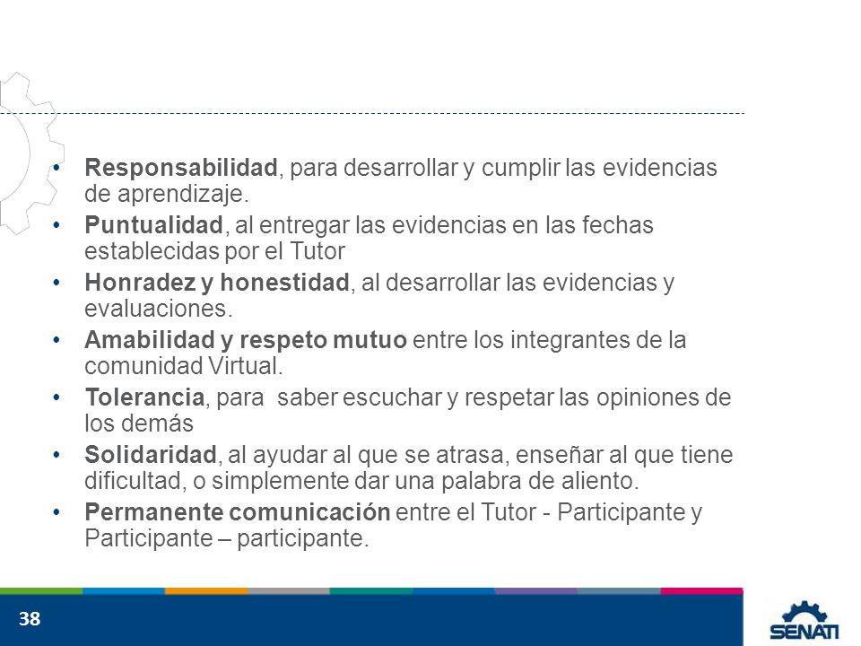Responsabilidad, para desarrollar y cumplir las evidencias de aprendizaje.