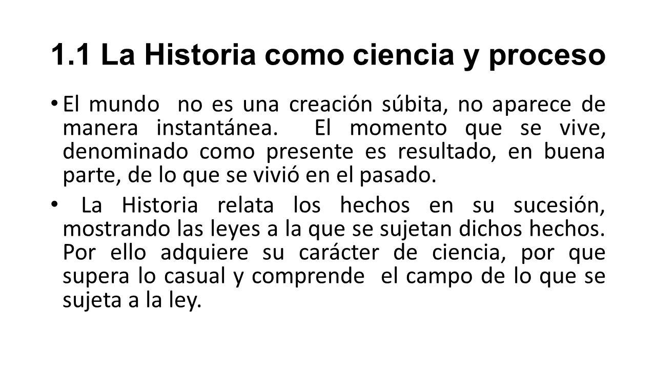 1.1 La Historia como ciencia y proceso