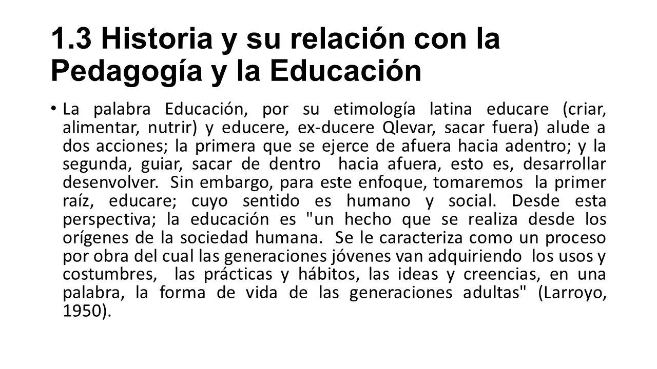 1.3 Historia y su relación con la Pedagogía y la Educación