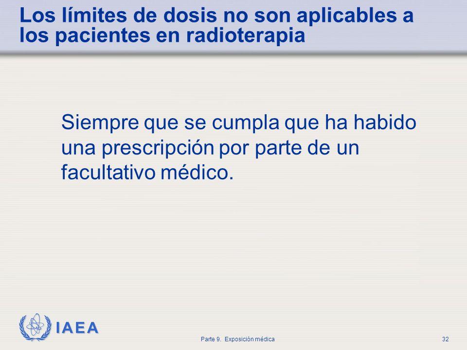 Los límites de dosis no son aplicables a los pacientes en radioterapia