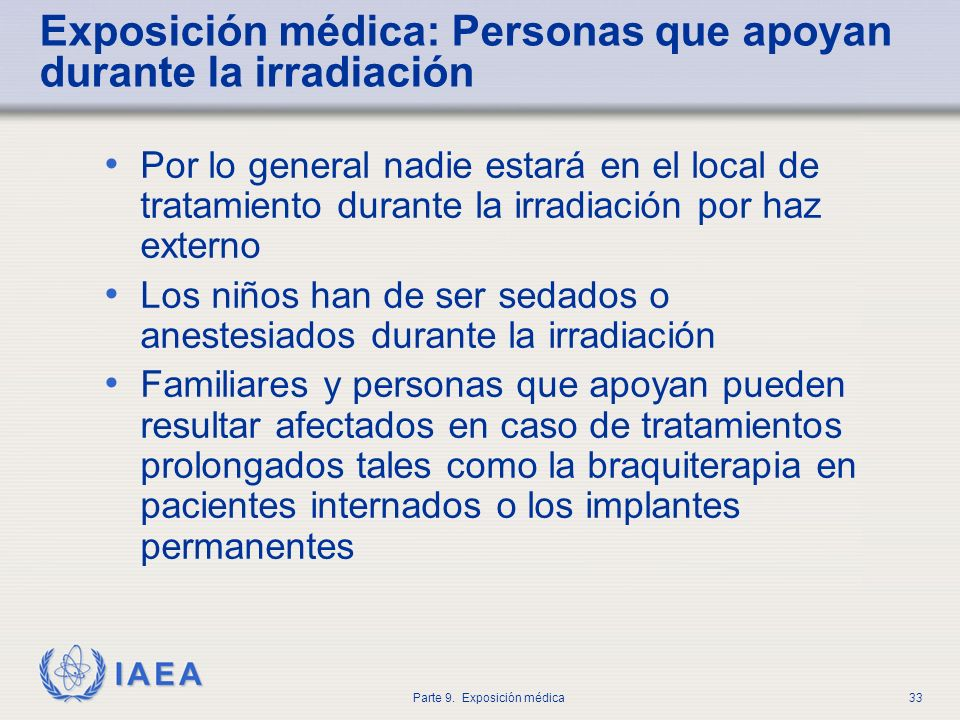 Exposición médica: Personas que apoyan durante la irradiación