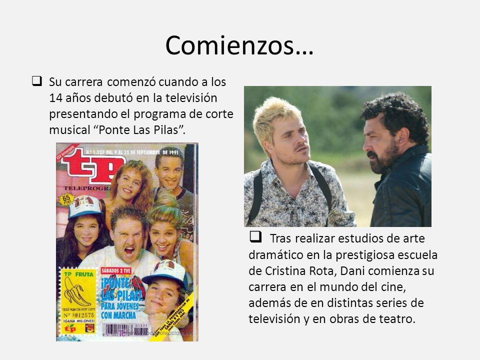 Comienzos… Su carrera comenzó cuando a los 14 años debutó en la televisión presentando el programa de corte musical Ponte Las Pilas .