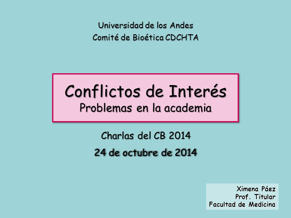 Conflictos de Interés Problemas en la academia Charlas del CB 2014