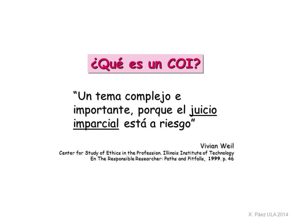 ¿Qué es un COI Un tema complejo e importante, porque el juicio imparcial está a riesgo Vivian Weil.