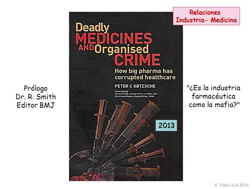 Prólogo ¿Es la industria Dr. R. Smith farmacéutica Editor BMJ