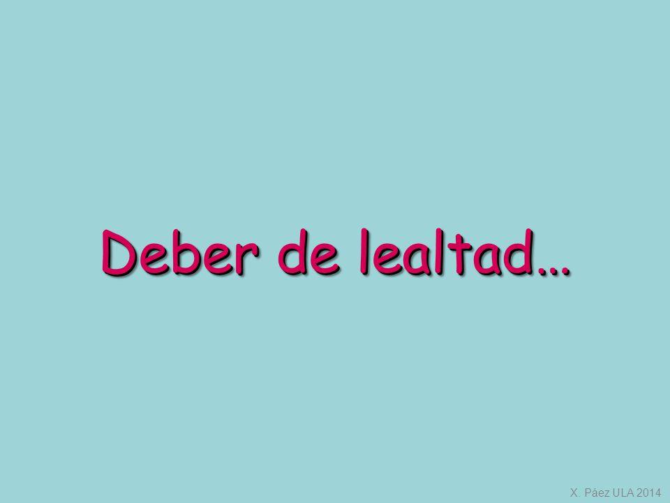 Deber de lealtad… X. Páez ULA 2014