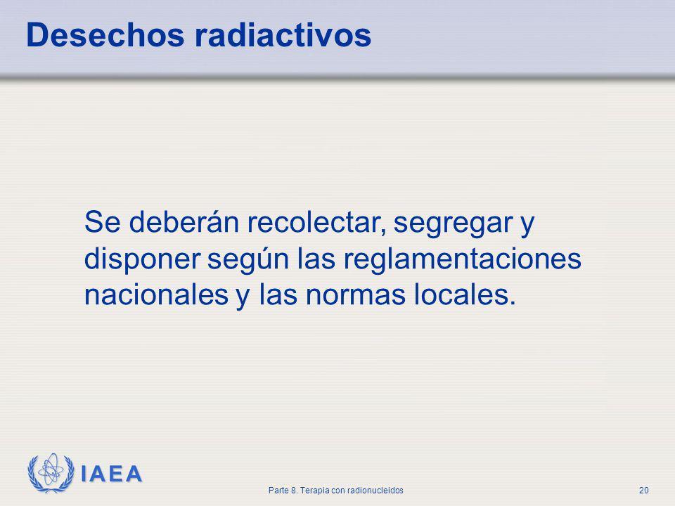 Desechos radiactivos Se deberán recolectar, segregar y disponer según las reglamentaciones nacionales y las normas locales.