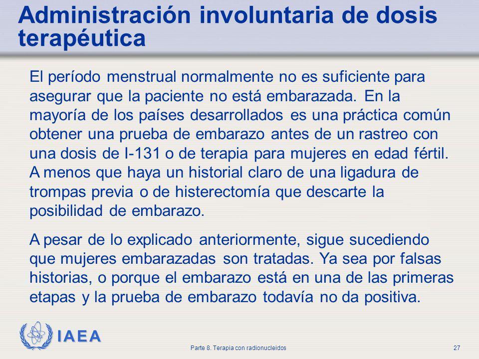 Administración involuntaria de dosis terapéutica