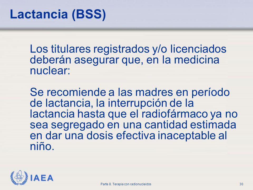 Lactancia (BSS) Los titulares registrados y/o licenciados deberán asegurar que, en la medicina nuclear: