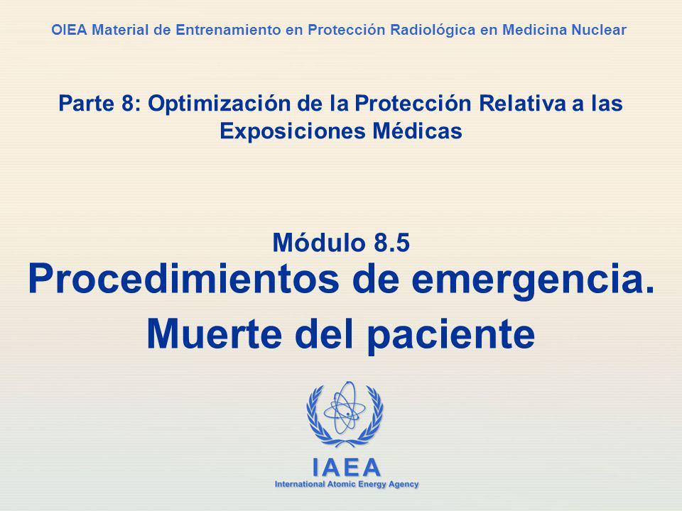 Módulo 8.5 Procedimientos de emergencia. Muerte del paciente