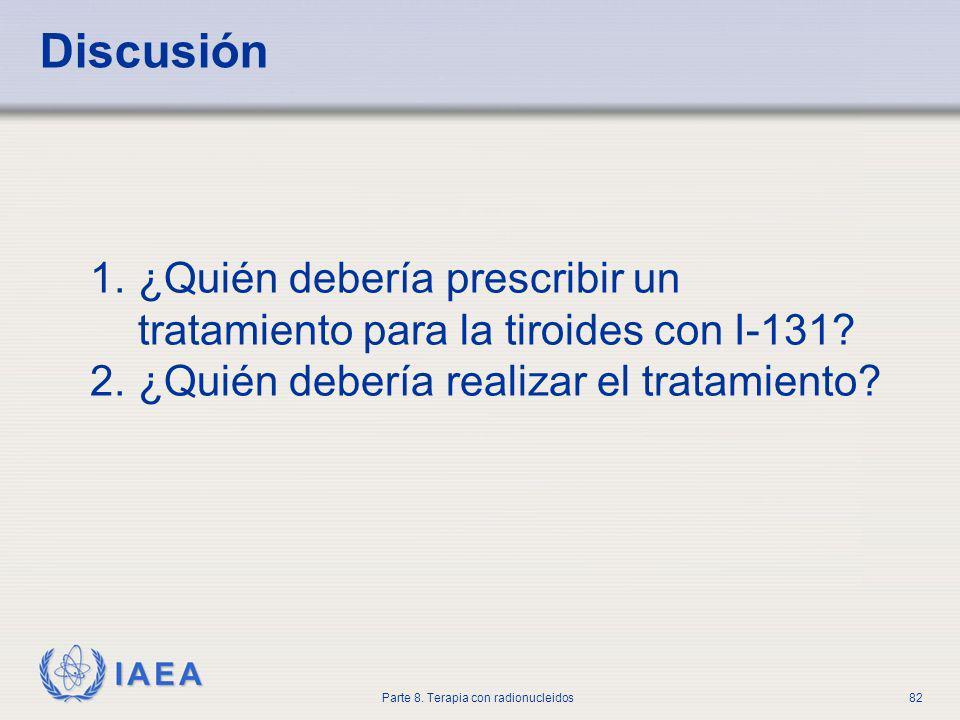 Discusión ¿Quién debería prescribir un tratamiento para la tiroides con I-131.