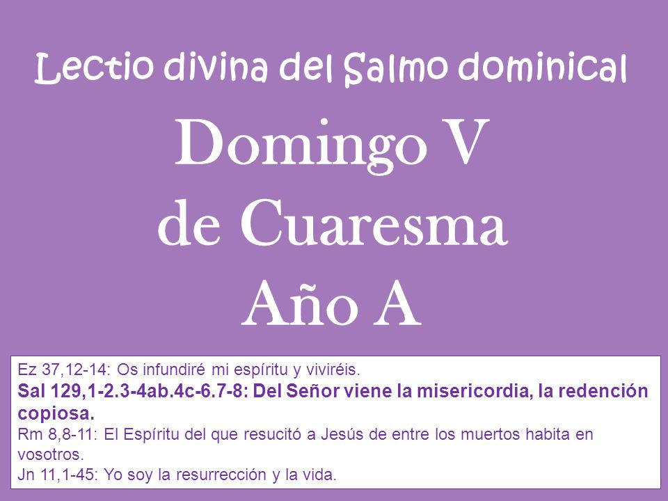 Lectio divina del Salmo dominical Domingo V de Cuaresma Año A