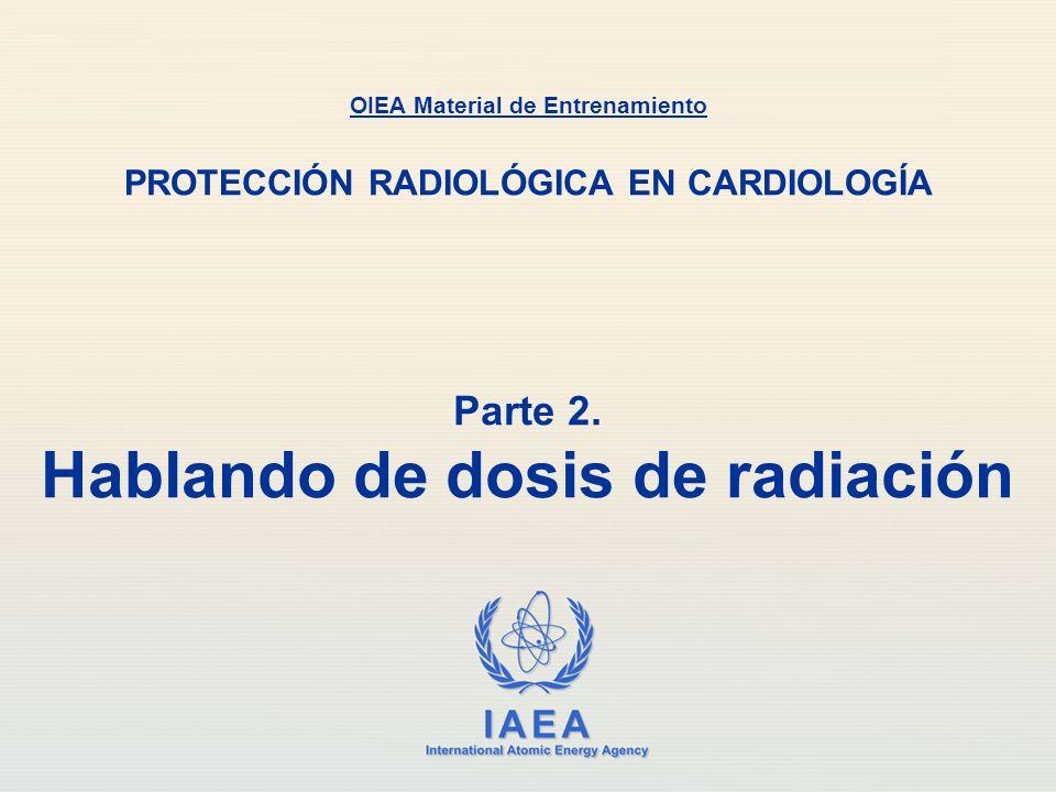 Parte 2. Hablando de dosis de radiación