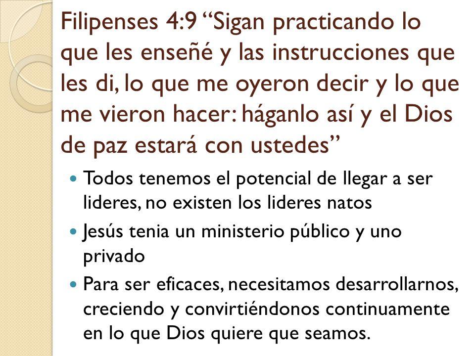 Filipenses 4:9 Sigan practicando lo que les enseñé y las instrucciones que les di, lo que me oyeron decir y lo que me vieron hacer: háganlo así y el Dios de paz estará con ustedes