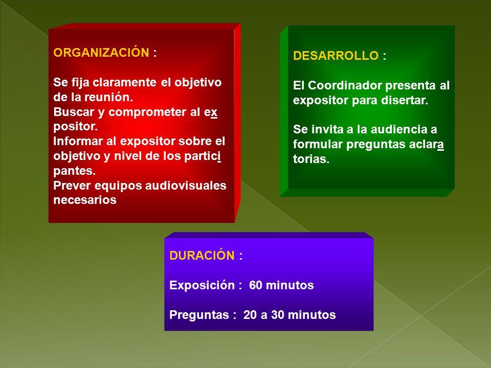 DESARROLLO : El Coordinador presenta al. expositor para disertar. Se invita a la audiencia a. formular preguntas aclara.