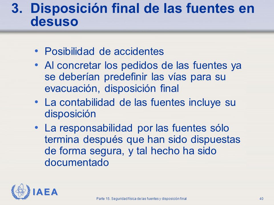 3. Disposición final de las fuentes en desuso