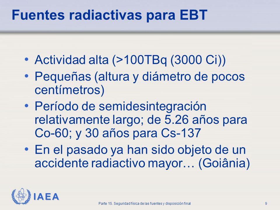 Fuentes radiactivas para EBT