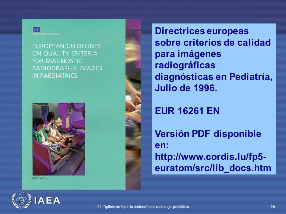 Directrices europeas sobre criterios de calidad para imágenes radiográficas diagnósticas en Pediatría, Julio de 1996.