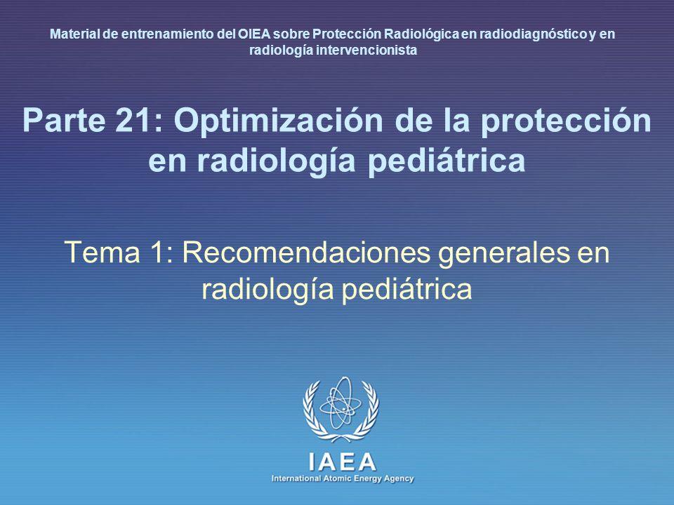 Parte 21: Optimización de la protección en radiología pediátrica