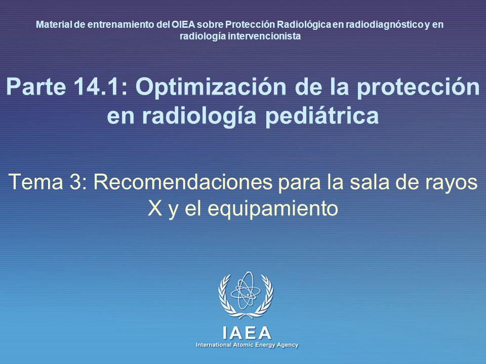 Parte 14.1: Optimización de la protección en radiología pediátrica