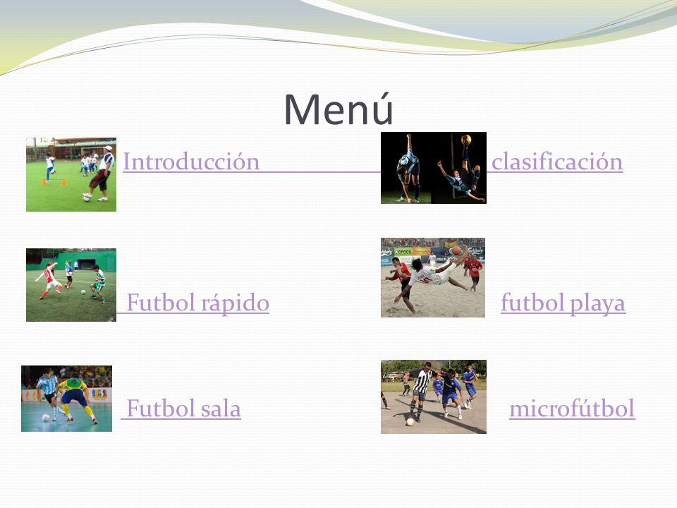Menú Introducción clasificación Futbol rápido futbol playa