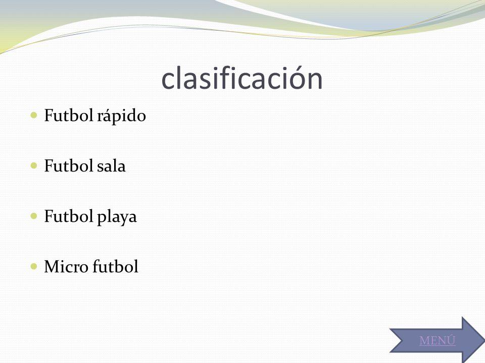 clasificación Futbol rápido Futbol sala Futbol playa Micro futbol MENÚ