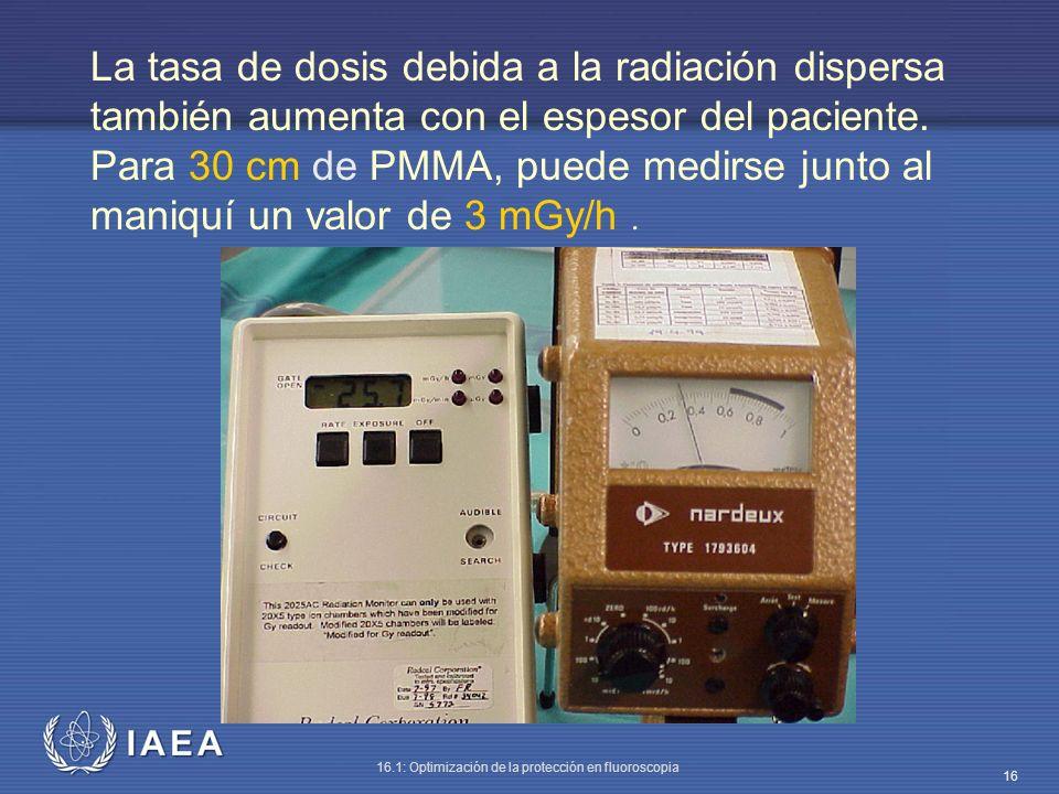 La tasa de dosis debida a la radiación dispersa también aumenta con el espesor del paciente.