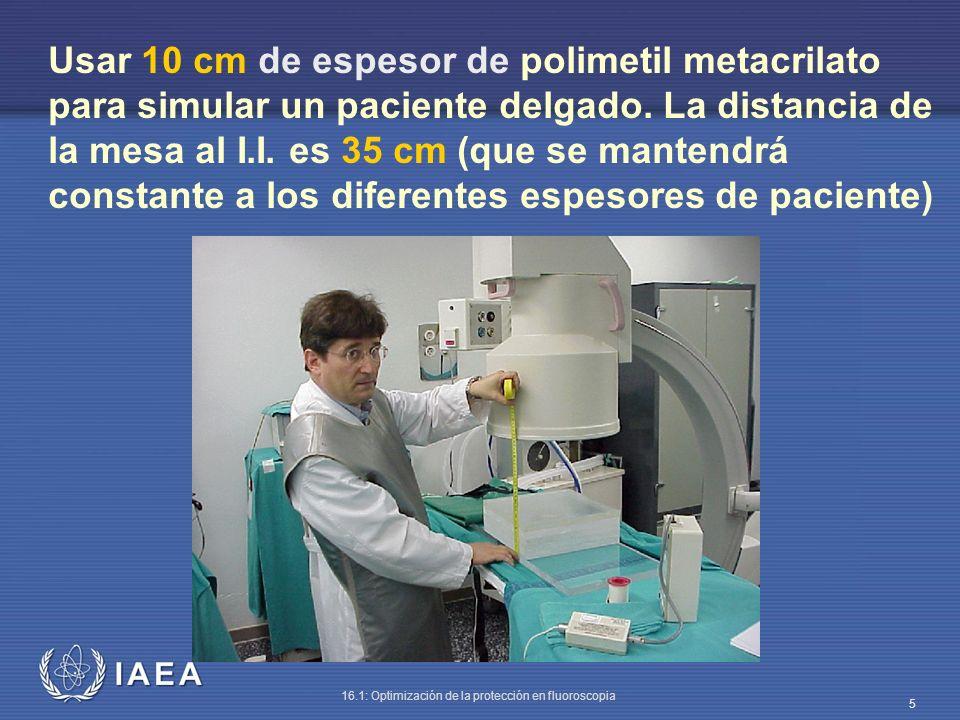 Usar 10 cm de espesor de polimetil metacrilato para simular un paciente delgado.