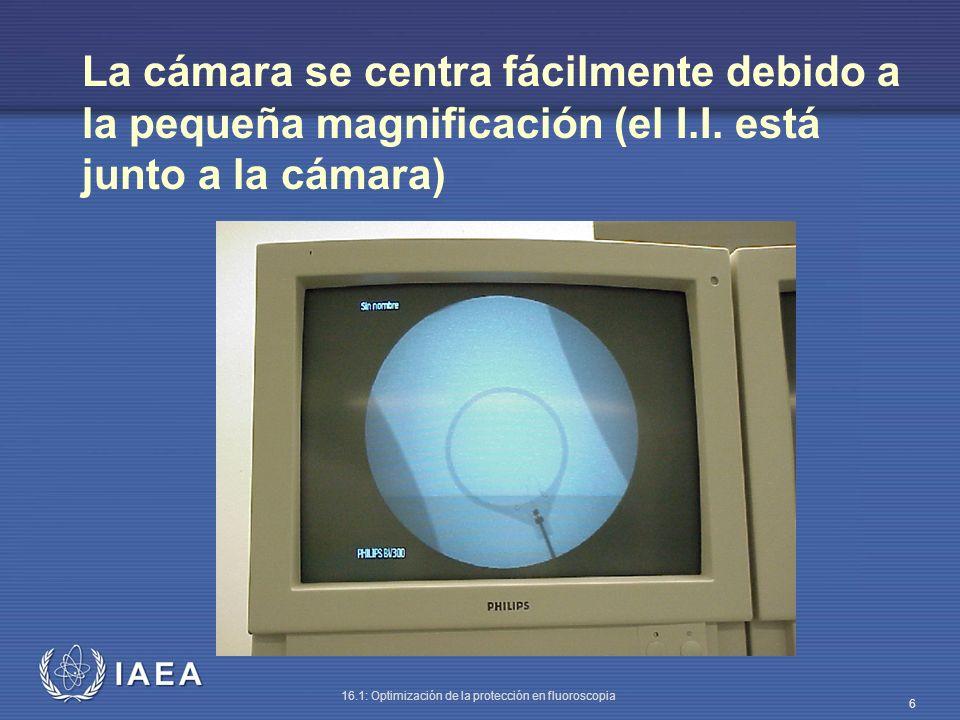 La cámara se centra fácilmente debido a la pequeña magnificación (el I