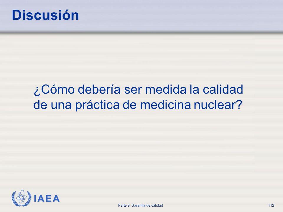 Discusión ¿Cómo debería ser medida la calidad de una práctica de medicina nuclear