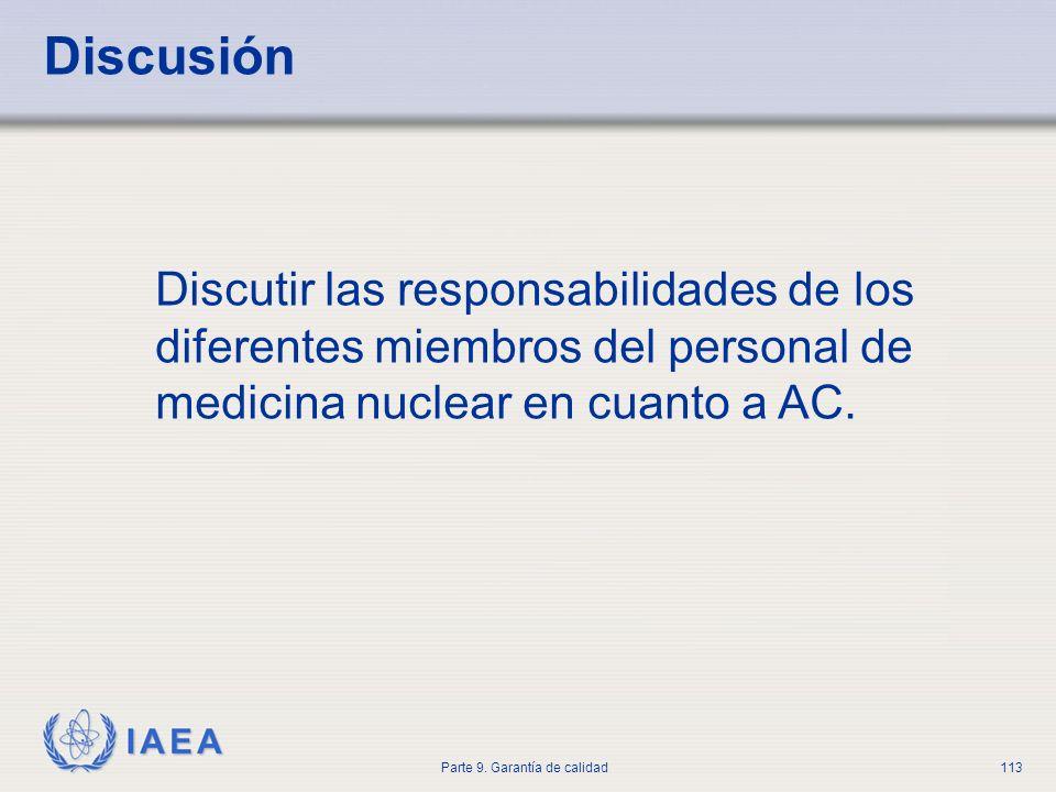 Discusión Discutir las responsabilidades de los diferentes miembros del personal de medicina nuclear en cuanto a AC.