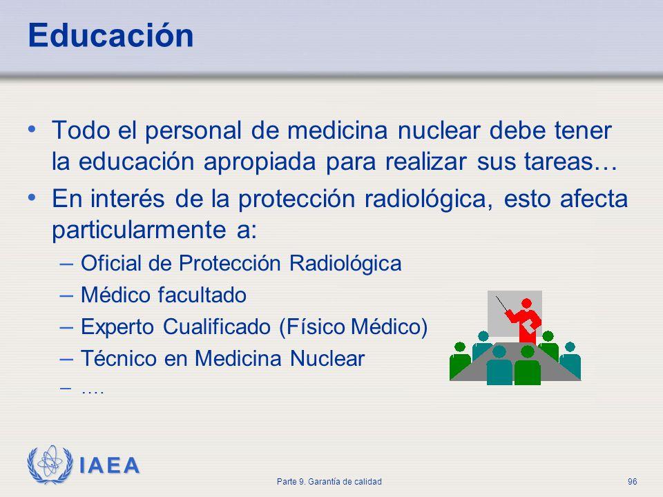 Educación Todo el personal de medicina nuclear debe tener la educación apropiada para realizar sus tareas…