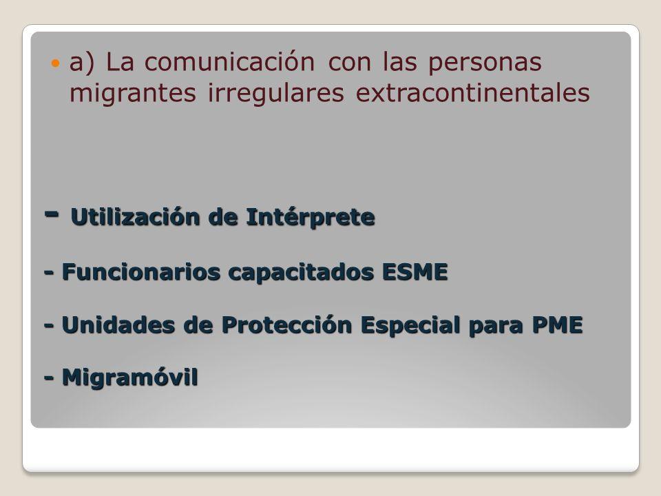 a) La comunicación con las personas migrantes irregulares extracontinentales