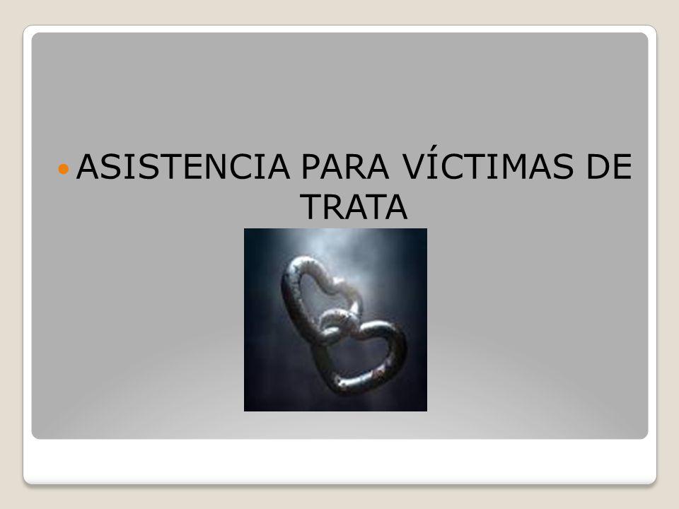 ASISTENCIA PARA VÍCTIMAS DE TRATA