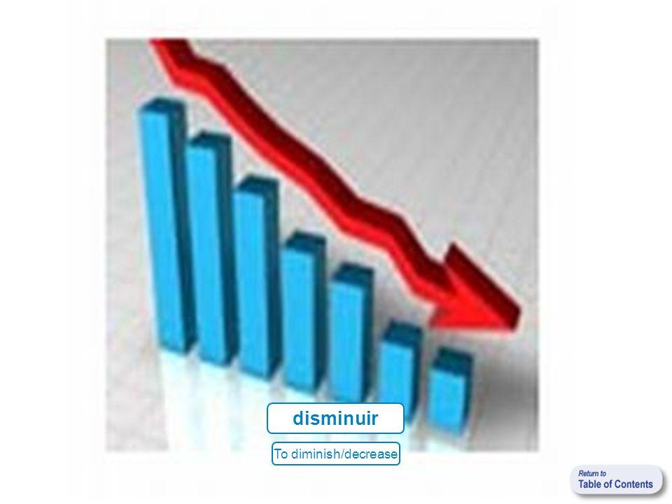 disminuir To diminish/decrease