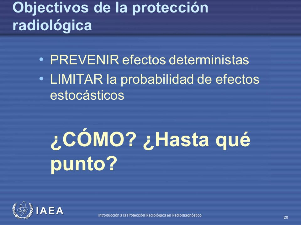 Objectivos de la protección radiológica