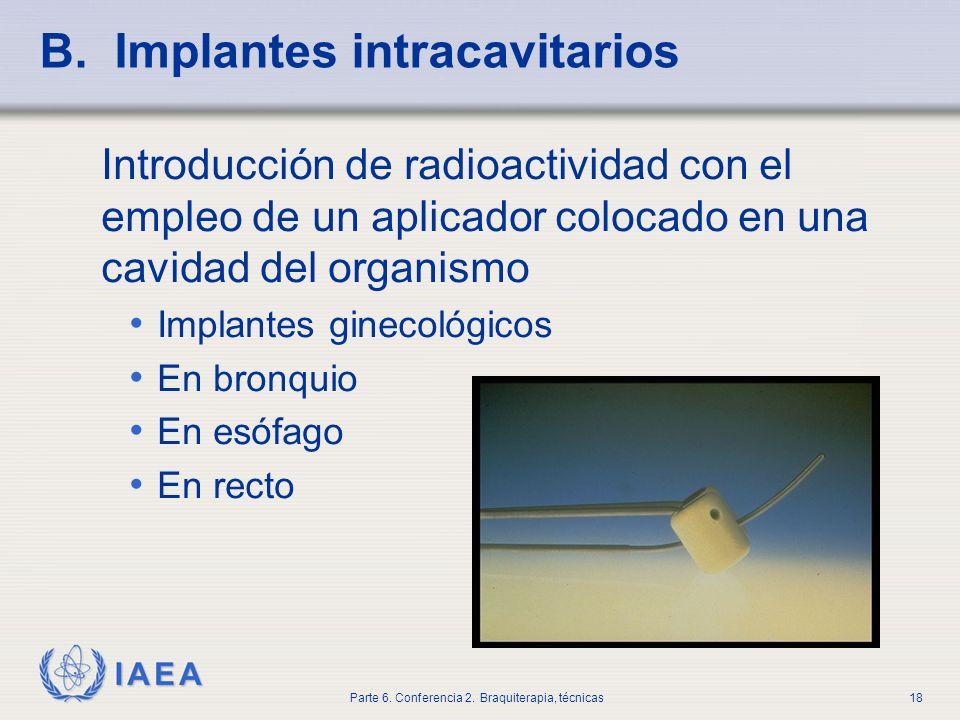 B. Implantes intracavitarios
