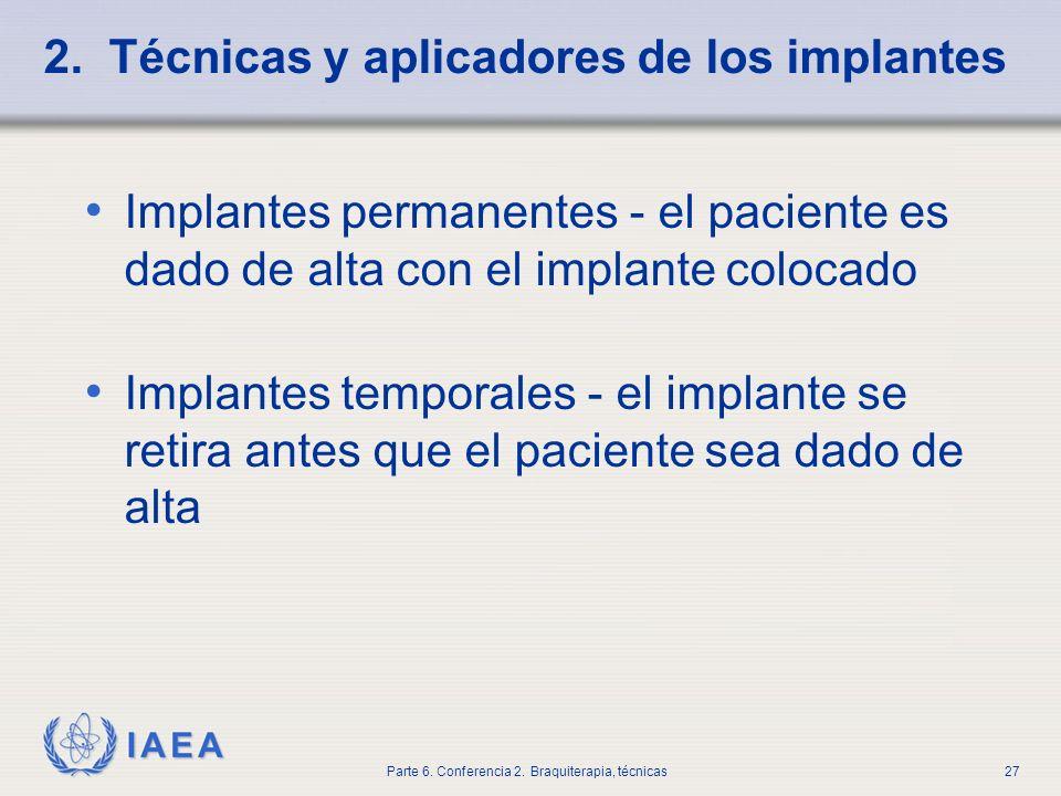 2. Técnicas y aplicadores de los implantes