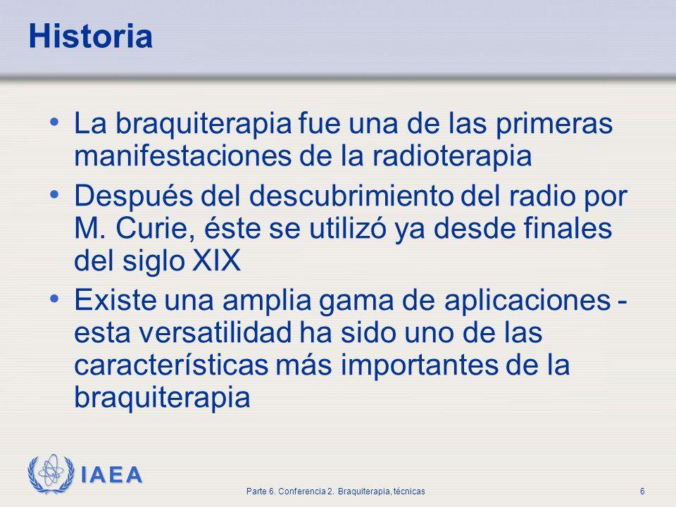 Historia La braquiterapia fue una de las primeras manifestaciones de la radioterapia.