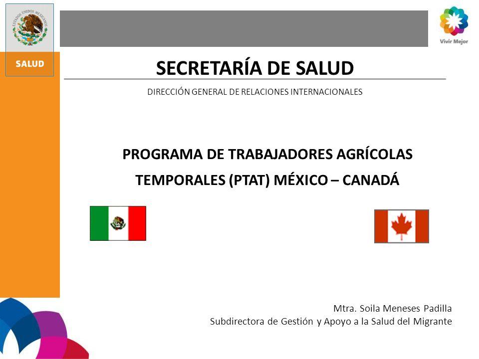 PROGRAMA DE TRABAJADORES AGRÍCOLAS TEMPORALES (PTAT) MÉXICO – CANADÁ