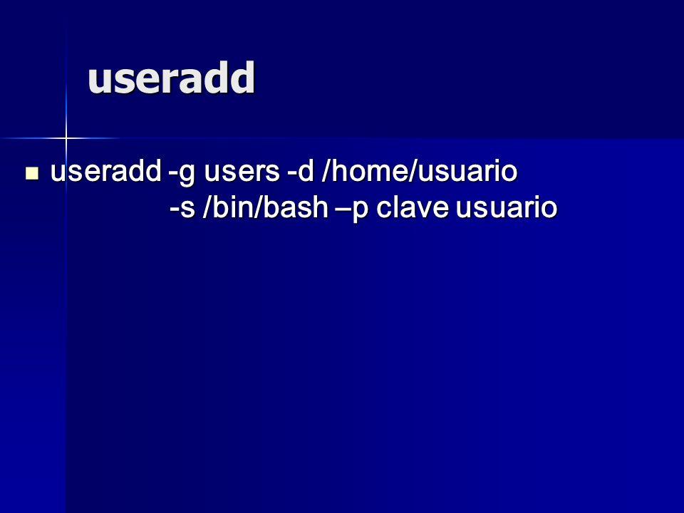 useradd useradd -g users -d /home/usuario -s /bin/bash –p clave usuario