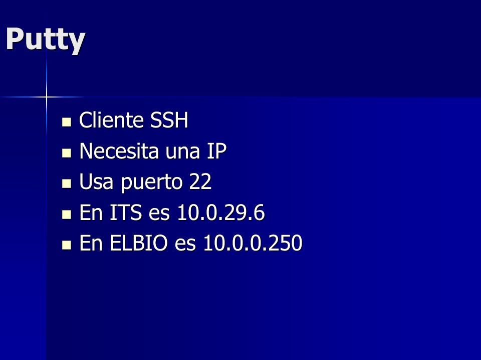 Putty Cliente SSH Necesita una IP Usa puerto 22 En ITS es 10.0.29.6
